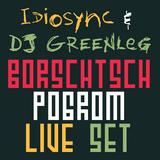 w/DJ Greenleg – Borschtsch Pogrom live set