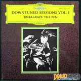 Downtuned Sessions Vol. 1 - 'Unbalance The Pen'