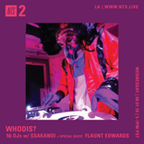 WhoDis w/ Ssakanoi and Flaunt Edwards - 1st August 2018