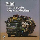 """Bruno a lu pour vous """"Bilal sur la route des clandestins"""" (29/7/2017)"""