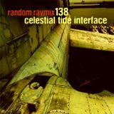 Random raymix 138 - celestial tide interface