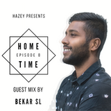 Home Time VIII - Guest Mix by Bekar SL