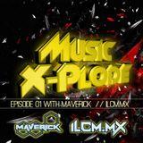 #001 Music X-plode with Maverick on ILCM.MX