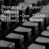 The difference between a Speech and a Story? - Story of a Speech Podcast