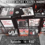 We Need More Crates Radio - Episode 16 - RSD
