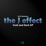 the J effect - Cold and Dark EP (2014 Remaster) [Continuous Mix]