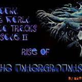 Around The World In 80 Tracks Episode II ( Rise Of The Undergrounds )