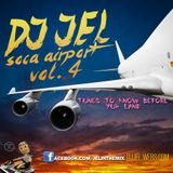 DJ JEL PRESENTS | SOCA AIRPORT MIX VOL 4