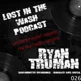 LOST IN THE WASH PODCAST 026 - RYAN TRUMAN