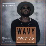 @DJSLUMZ - #WavyWednesday Part XV