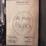 Almost Comics & Vanilia Black w/ Almost Black Frequency & Mayo