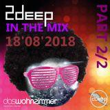 18/08/2018 2deep live @ dasWohnzimmer Backnang, Part 2/2