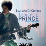 Lezr aka DJ Carioca . Tribute To Prince ( DJ Mix Compilation )