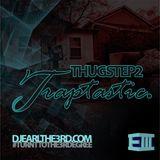 Thugstep 2: Traptastic