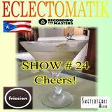 Eclectomatik Show #24