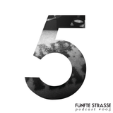 Funfte Strasse Podcast 005