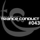 Erika K - Trance Conduct 043