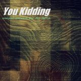 [You Kidding] mnml session mixed by Ac Rola ...N'joY  it  !!!