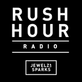 Jewelz & Sparks - Rush Hour Radio #109