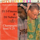DJ J-Finesse & DJ Nabani Present...Champagne Soul V.29 (Diamond Life V.1)