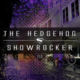 The Hedgehog - Showrocker 259 - 10.12.2015