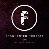 Fragmented Podcast #5 - Mixed By Dyrekt