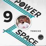 Power Space 9: The Tomche