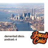 Demented Disco: podcast: 4:  jacob coid