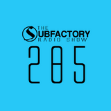 The Subfactory Radio Show #285