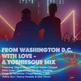 From Washington D.C. With Love - A Yoshiesque Mix