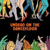 UNDEAD ON THE DANCEFLOOR  <GHETTOFUNK & BREAKBEATS>