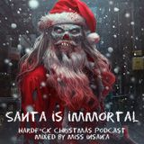 Santa Is Immortal