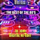 The Best of the 80's - DJ JOM DIGITAL RE-EDIT