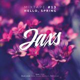 Jaxs - Mixtape #13 @ Hello, Spring
