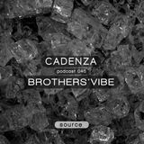 Cadenza   Podcast  045 Brothers Vibe (Source)