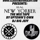 WWW.CLASSICMATERIALNY.COM & DJ BIG JEFF PRESENTS REAL NEW YORKER THE MIX TAPE