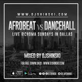 Dj Shinski - Afrobeat Vs Dancehall Live @ Choma Sundays Dallas