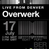 Overwerk - Live at Beatport Live (Denver) - 17-Jul-2014
