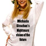 Michaela Strachan's Nightmare Vision of the Future