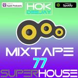 Hok Deejay - Mixtape Episode 77 - DH2019