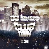 DJ LeNERD CLUB MIX #36 ft DJ CHERISH