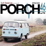 Porch FM: Episode 46
