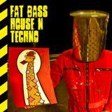 Fat Bass House N Techno