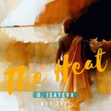 O. ISAYEVA - The Heat ( May 2017)