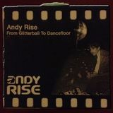Andy Rise - From Glitterball To Dancefloor Part 1 (November 2006)