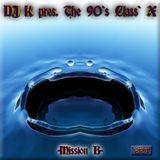 Dj K - The 90's Classi'X (Mission B) - Megamixmusic.com