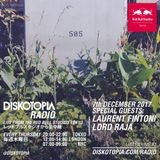 Diskotopia Radio 7th December 2017 w/ Laurent Fintoni & Lord Raja