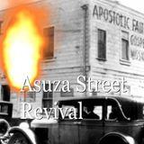 The Asuza Street Revival - Audio