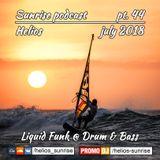 Helios - Sunrise podcast pt.44 (Liquid funk, Drum&Bass - July 2018)
