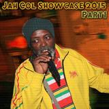 Jah Col Showcase '2015 - Part 1